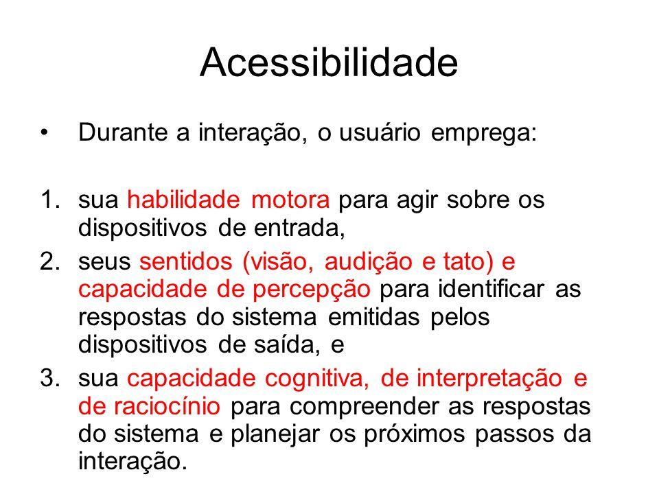 Acessibilidade Durante a interação, o usuário emprega: