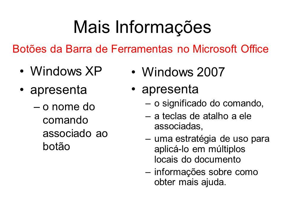 Mais Informações Windows XP Windows 2007 apresenta apresenta