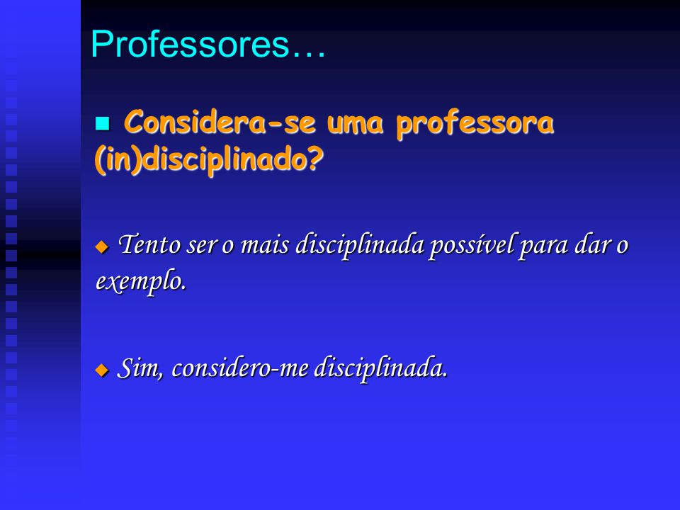 Professores… Considera-se uma professora (in)disciplinado