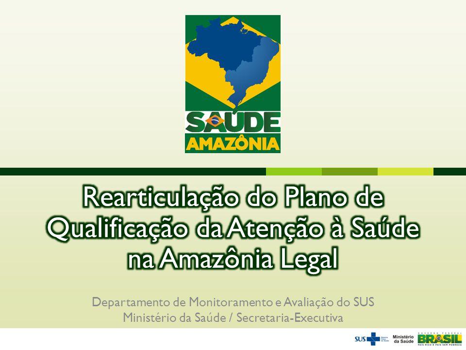 Rearticulação do Plano de Qualificação da Atenção à Saúde na Amazônia Legal