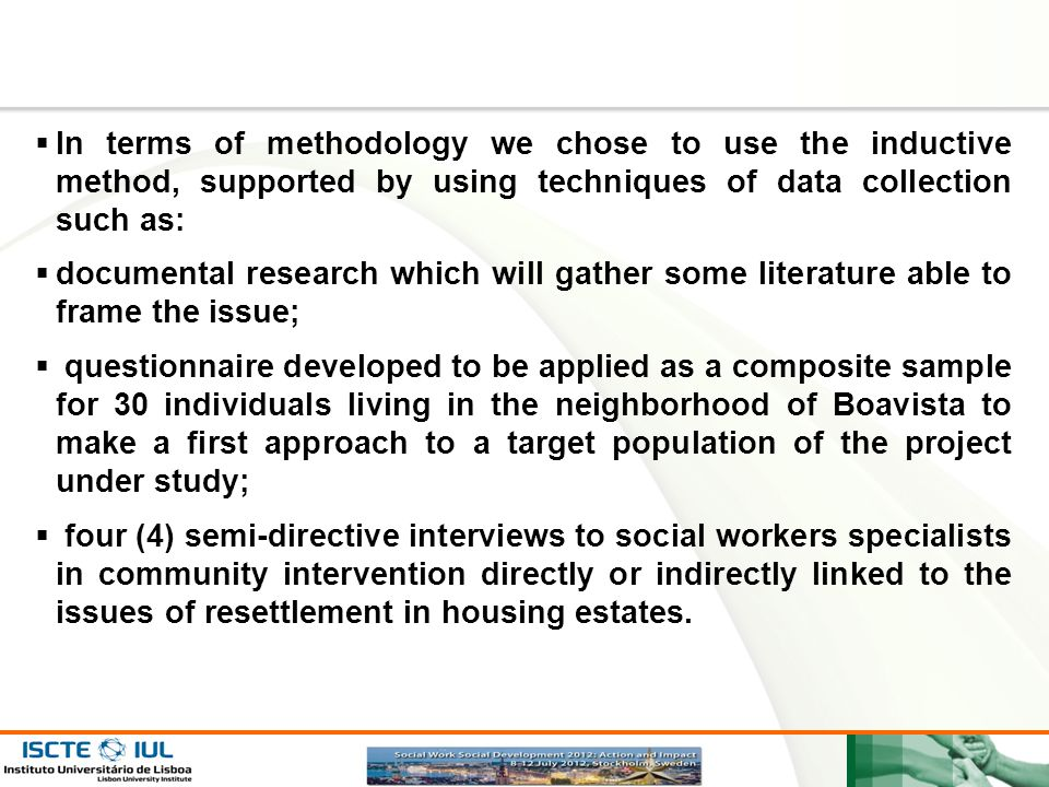 In terms of methodology we chose to use the inductive method, supported by using techniques of data collection such as: