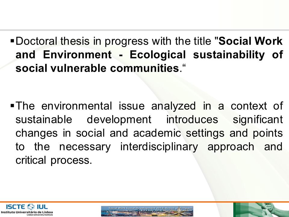 Doctoral thesis in progress with the title Social Work and Environment - Ecological sustainability of social vulnerable communities.