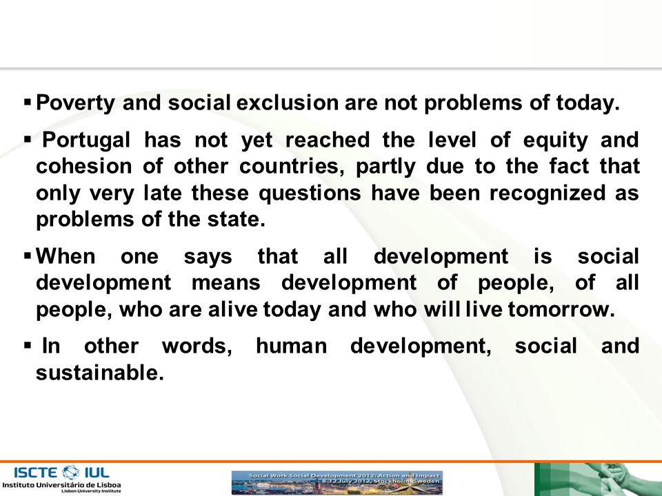 Poverty and social exclusion are not problems of today.