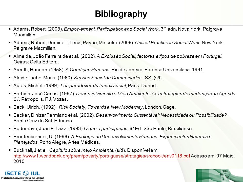 Bibliography Adams, Robert. (2008). Empowerment, Participation and Social Work. 3rd edn. Nova York, Palgrave Macmillan.