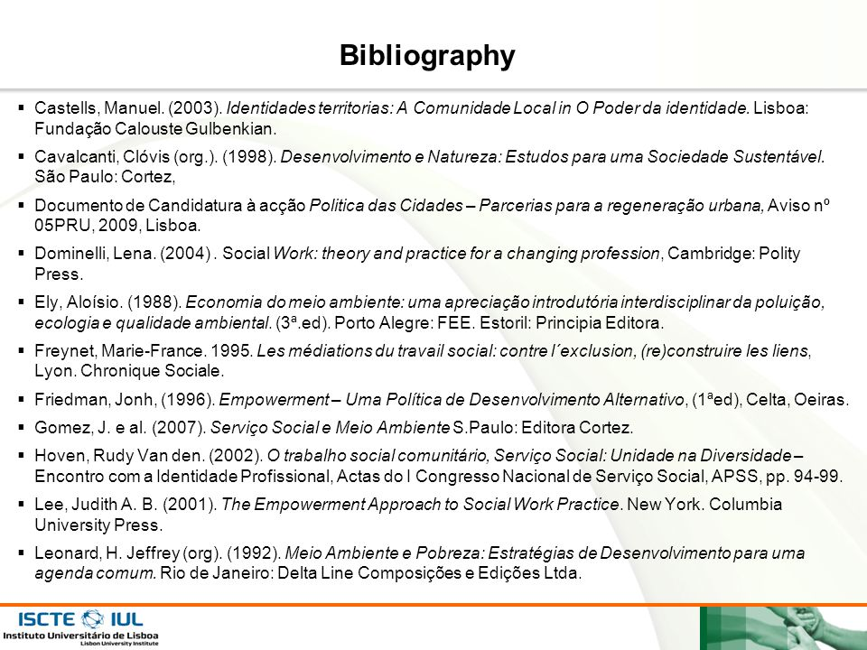 Bibliography Castells, Manuel. (2003). Identidades territorias: A Comunidade Local in O Poder da identidade. Lisboa: Fundação Calouste Gulbenkian.