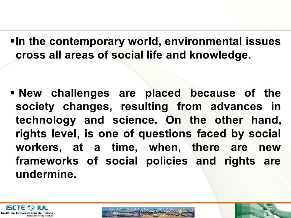 In the contemporary world, environmental issues cross all areas of social life and knowledge.