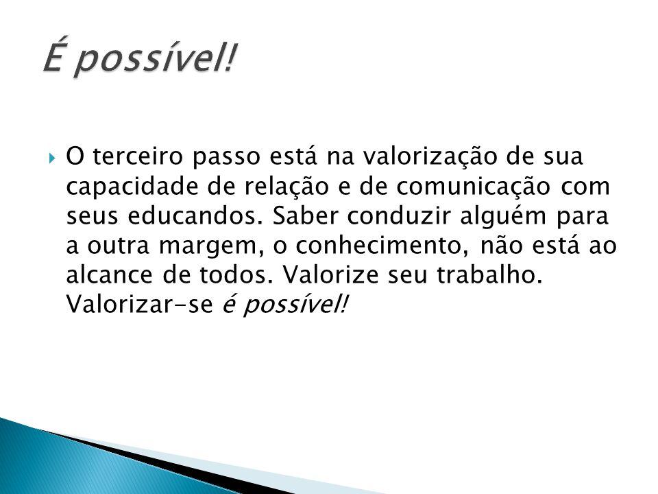 É possível!