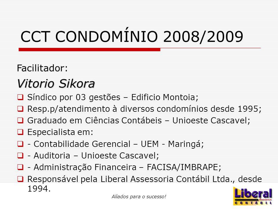 CCT CONDOMÍNIO 2008/2009 Vitorio Sikora Facilitador: