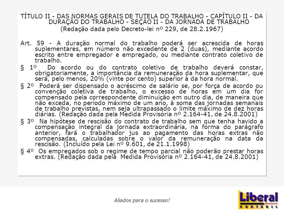 (Redação dada pelo Decreto-lei nº 229, de 28.2.1967)