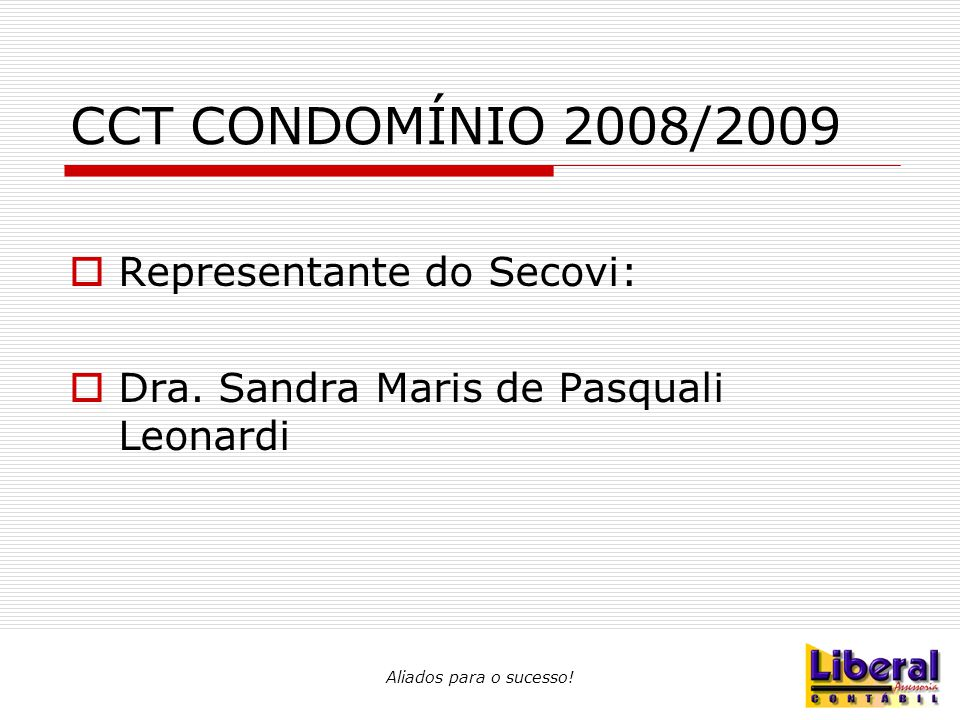CCT CONDOMÍNIO 2008/2009 Representante do Secovi: