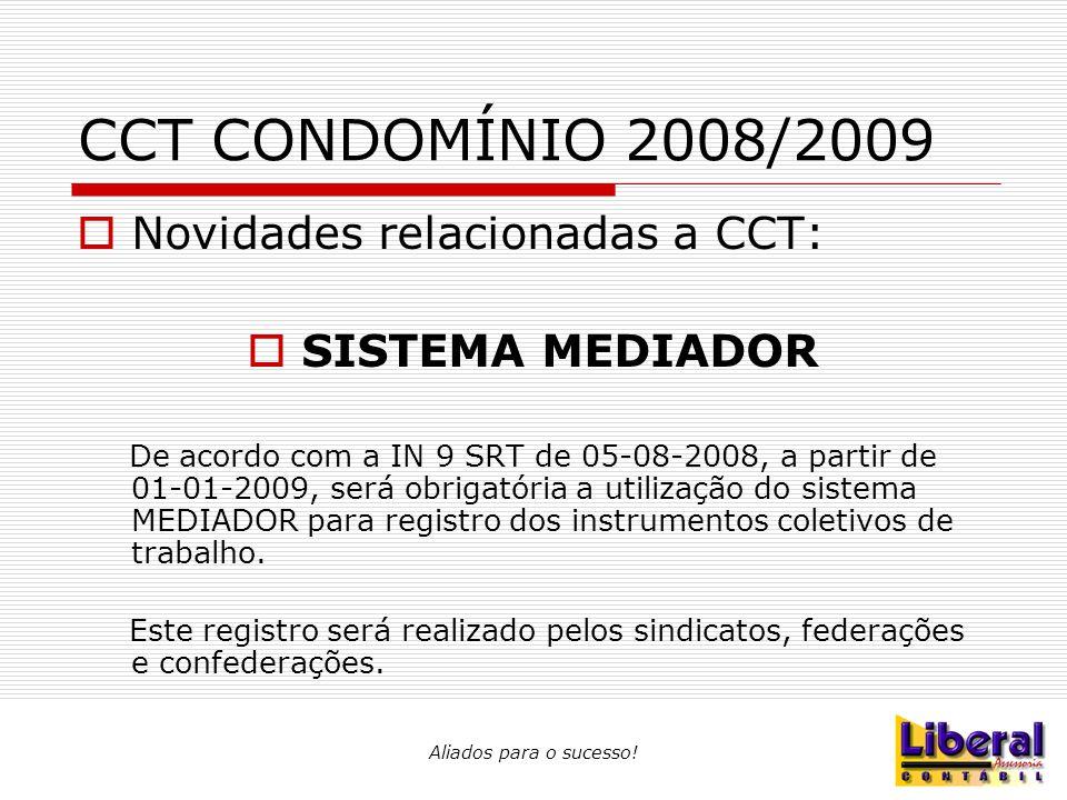 CCT CONDOMÍNIO 2008/2009 Novidades relacionadas a CCT: