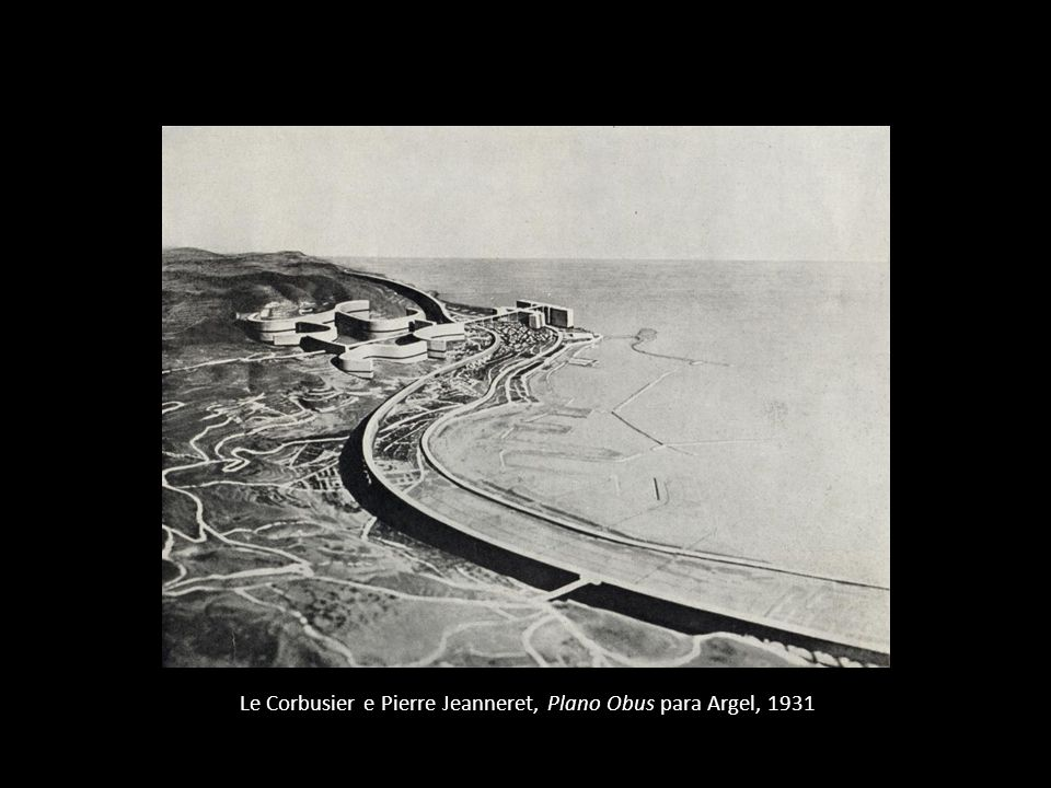 Le Corbusier e Pierre Jeanneret, Plano Obus para Argel, 1931