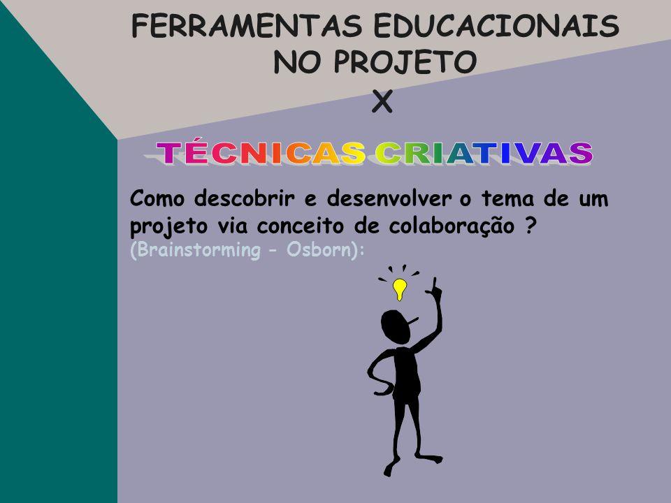 FERRAMENTAS EDUCACIONAIS NO PROJETO X