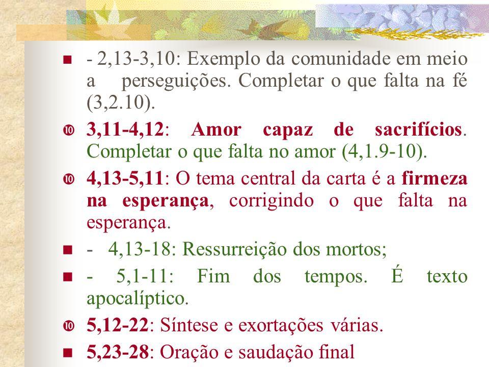- 4,13-18: Ressurreição dos mortos;