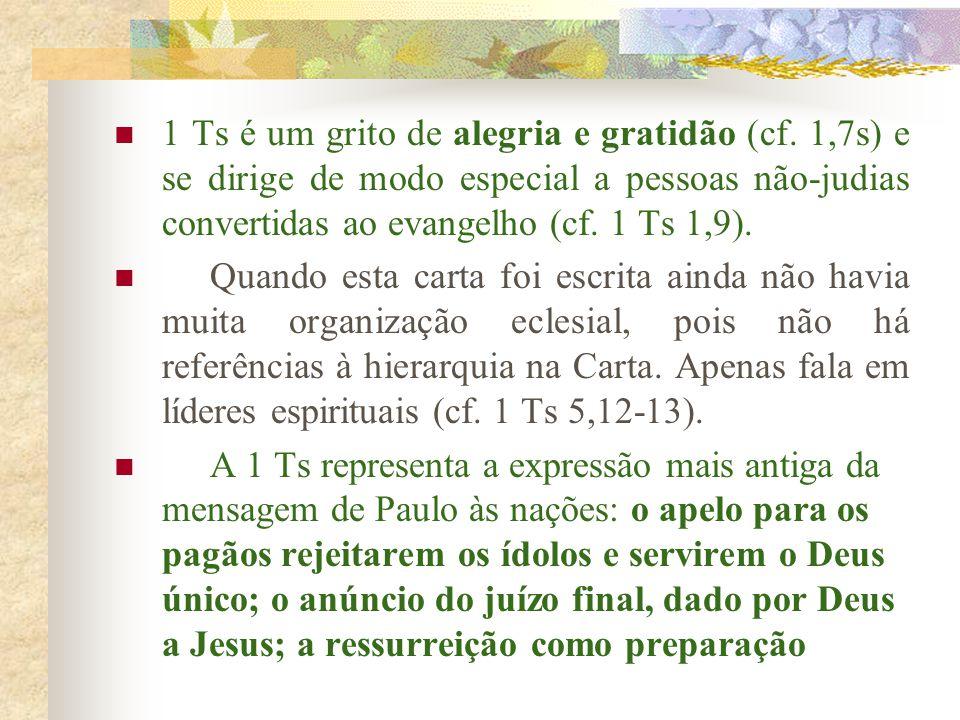 1 Ts é um grito de alegria e gratidão (cf