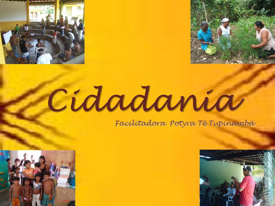 Cidadania Facilitadora Potyra Tê Tupinambá