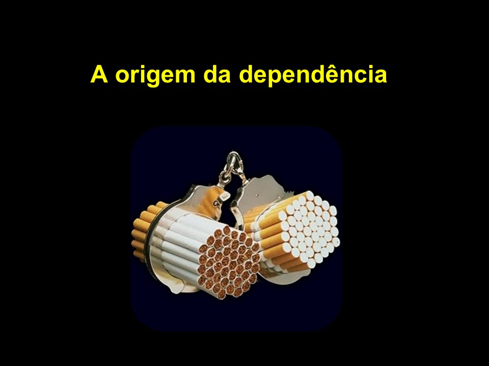 A origem da dependência