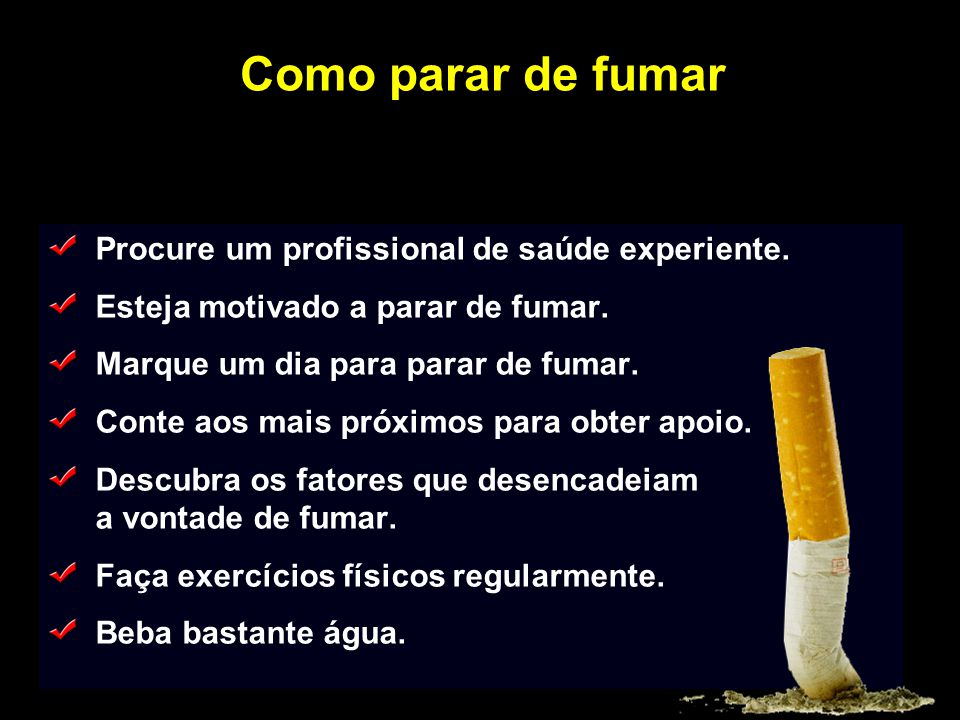 Como parar de fumar Procure um profissional de saúde experiente.