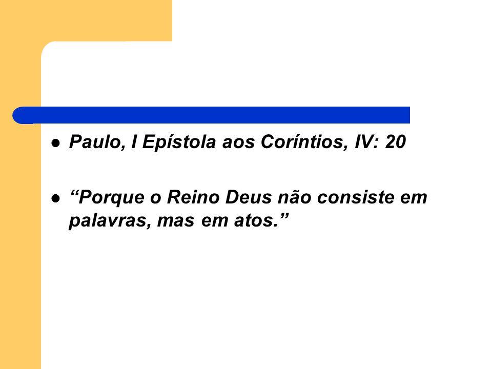 Paulo, I Epístola aos Coríntios, IV: 20