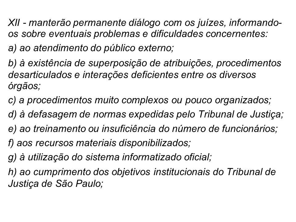 a) ao atendimento do público externo;