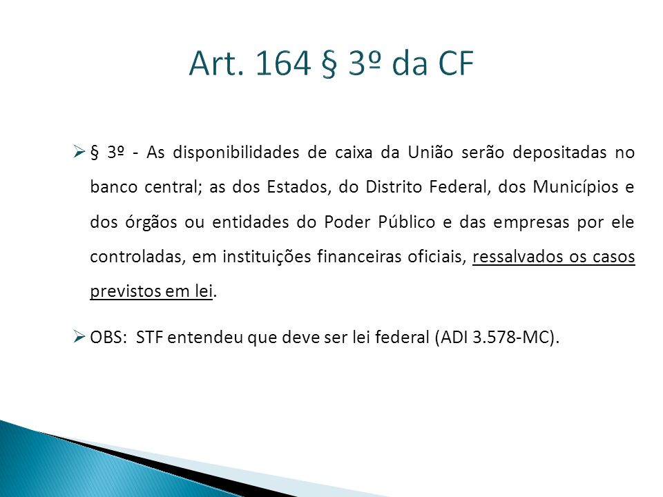 Art. 164 § 3º da CF