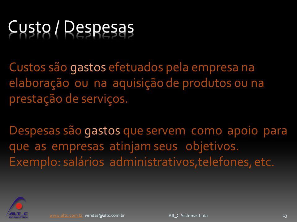 Custo / Despesas Custos são gastos efetuados pela empresa na elaboração ou na aquisição de produtos ou na prestação de serviços.