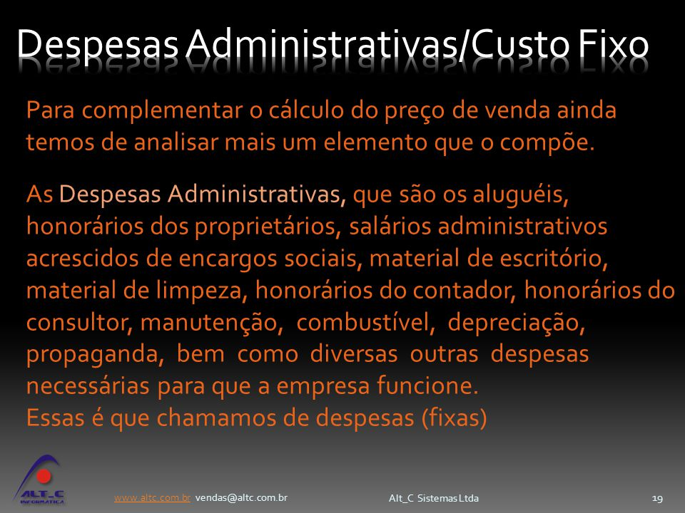 Despesas Administrativas/Custo Fixo