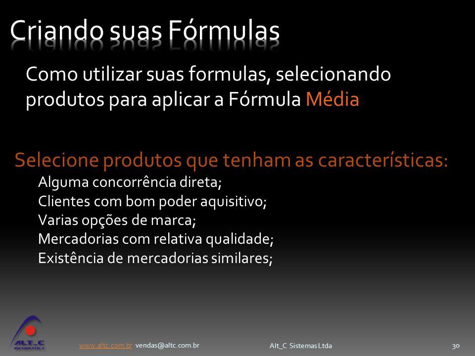 Criando suas Fórmulas Como utilizar suas formulas, selecionando