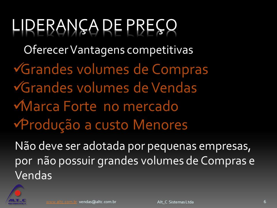 LIDERANÇA DE PREÇO Grandes volumes de Compras