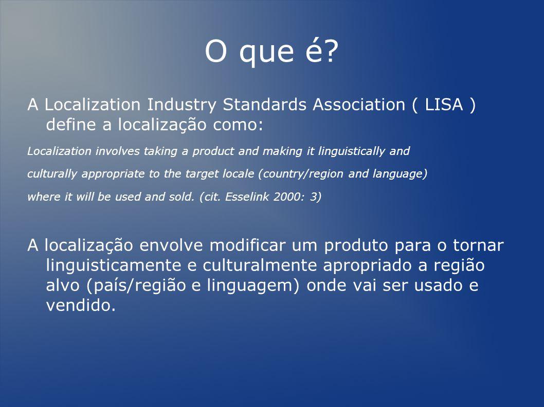 O que é A Localization Industry Standards Association ( LISA ) define a localização como: