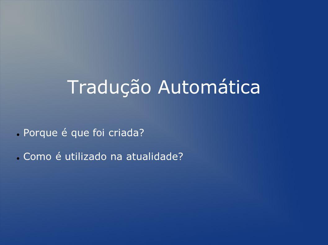Tradução Automática Porque é que foi criada
