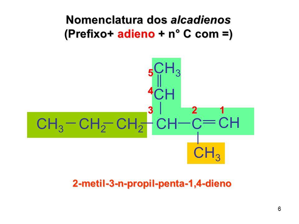 Nomenclatura dos alcadienos (Prefixo+ adieno + n° C com =)