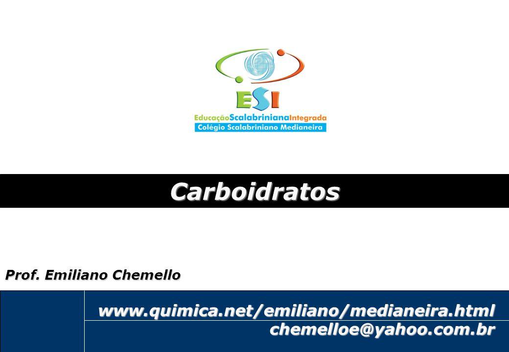 Carboidratos www.quimica.net/emiliano/medianeira.html