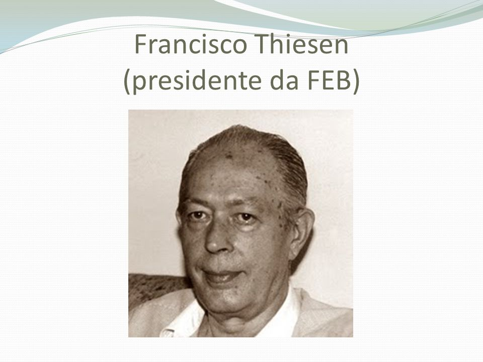 Francisco Thiesen (presidente da FEB)