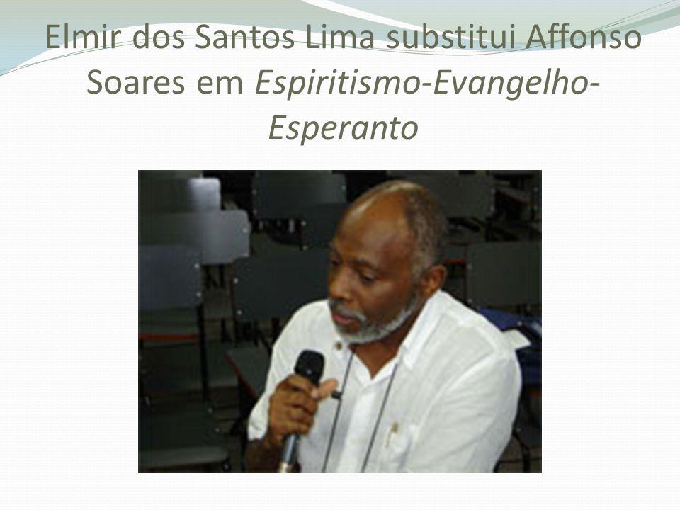 Elmir dos Santos Lima substitui Affonso Soares em Espiritismo-Evangelho-Esperanto