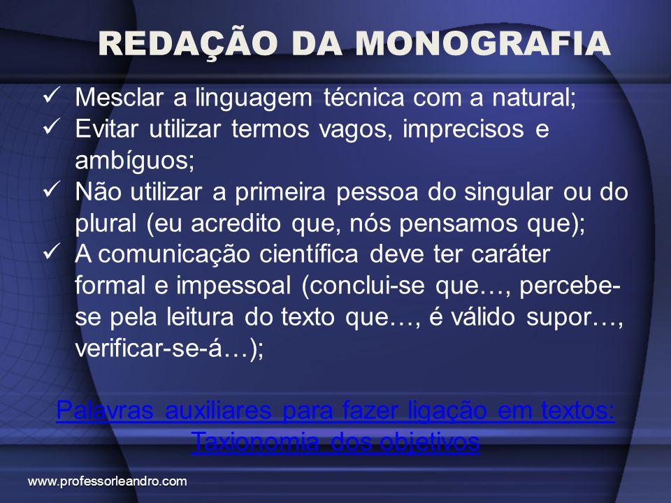 REDAÇÃO DA MONOGRAFIA Mesclar a linguagem técnica com a natural;