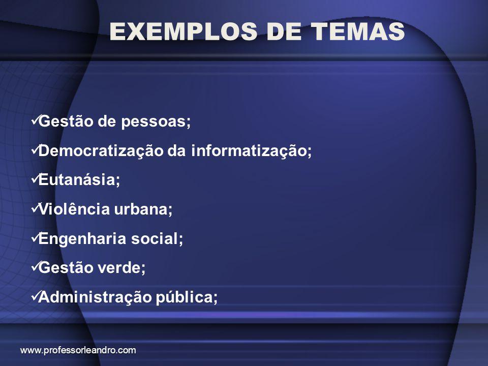 EXEMPLOS DE TEMAS Gestão de pessoas; Democratização da informatização;
