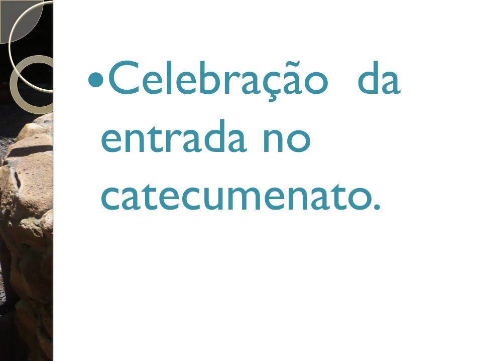 Celebração da entrada no catecumenato.