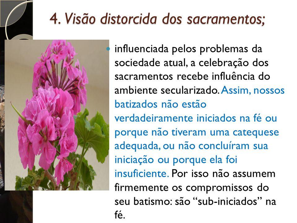 4. Visão distorcida dos sacramentos;