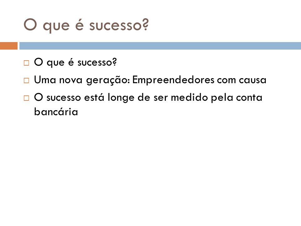 O que é sucesso O que é sucesso