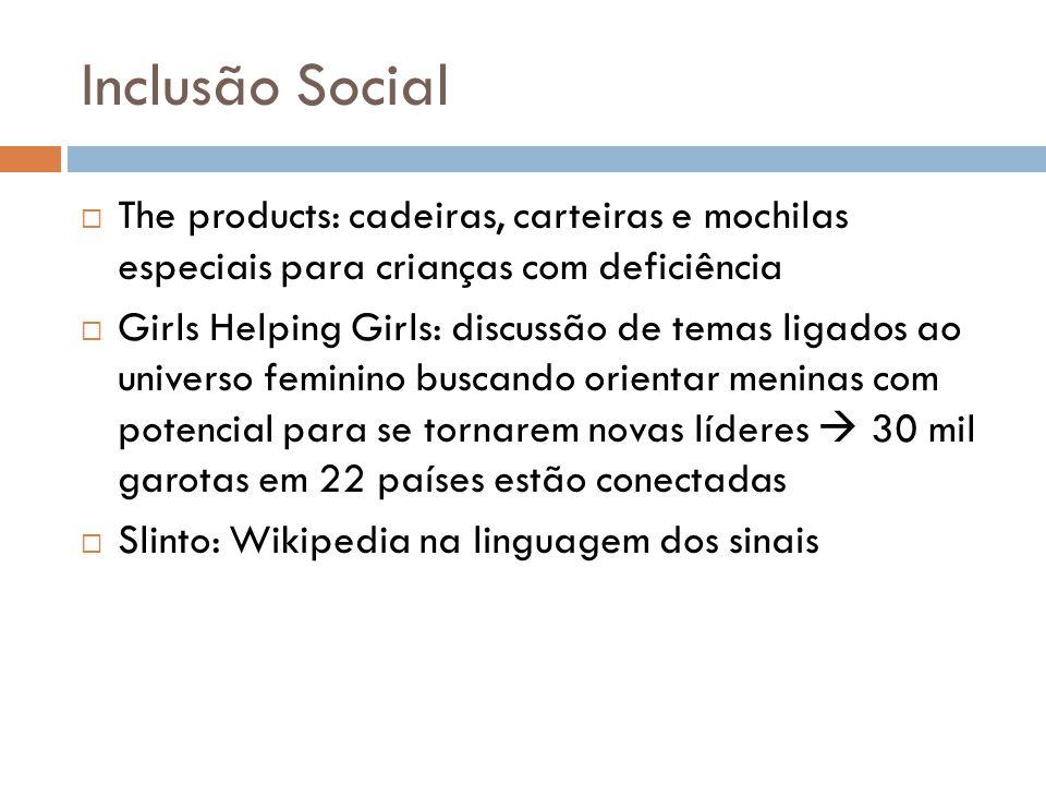 Inclusão Social The products: cadeiras, carteiras e mochilas especiais para crianças com deficiência.