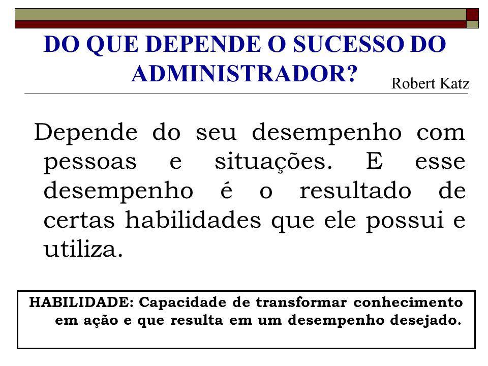 DO QUE DEPENDE O SUCESSO DO ADMINISTRADOR