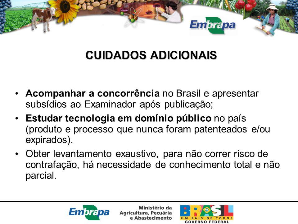 CUIDADOS ADICIONAIS Acompanhar a concorrência no Brasil e apresentar subsídios ao Examinador após publicação;