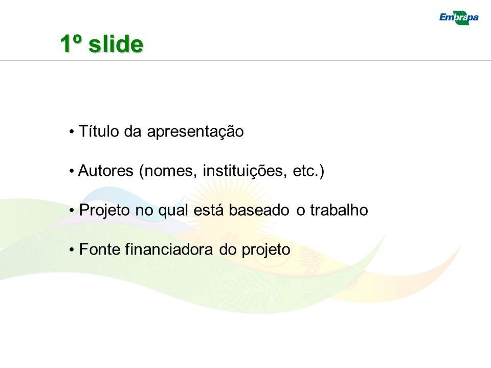 1º slide Título da apresentação Autores (nomes, instituições, etc.)
