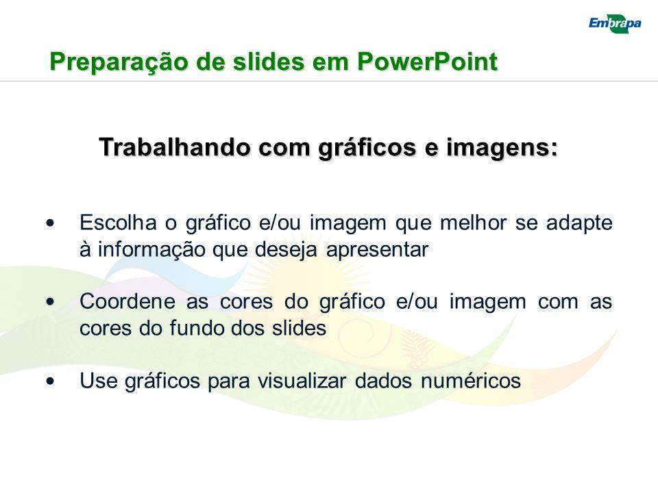 Preparação de slides em PowerPoint Trabalhando com gráficos e imagens: