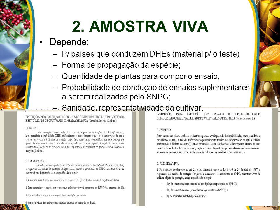 2. AMOSTRA VIVA Depende: P/ países que conduzem DHEs (material p/ o teste) Forma de propagação da espécie;