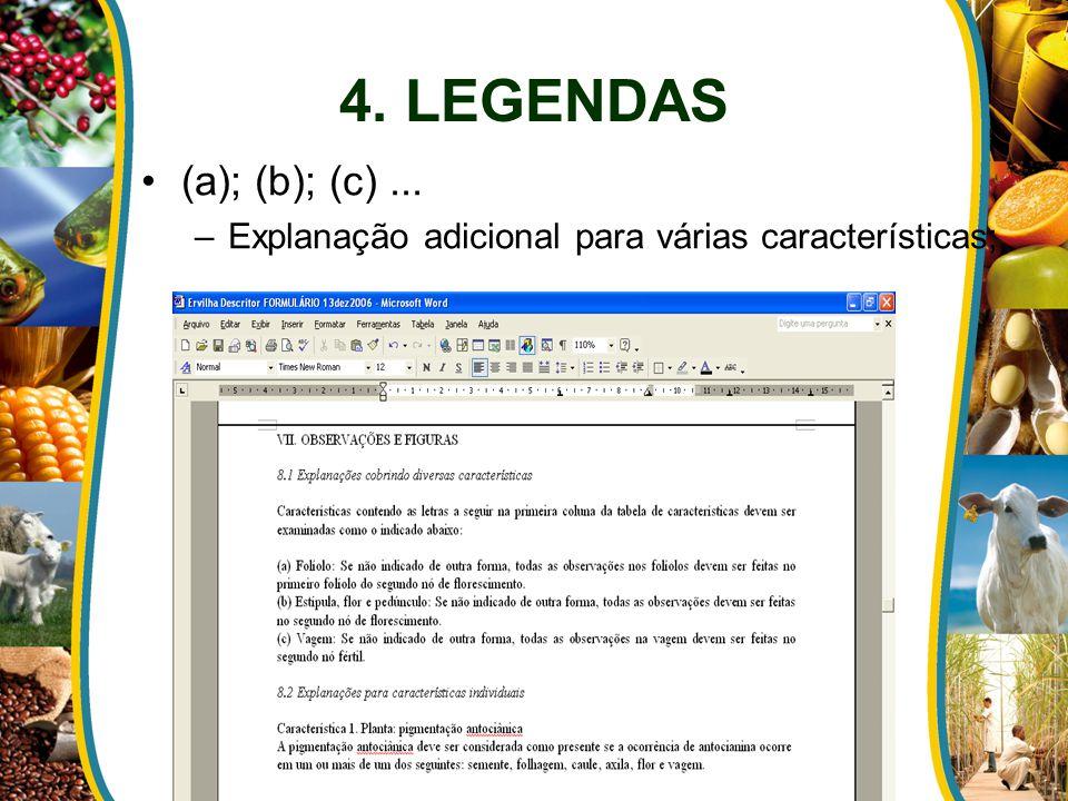 4. LEGENDAS (a); (b); (c) ... Explanação adicional para várias características;