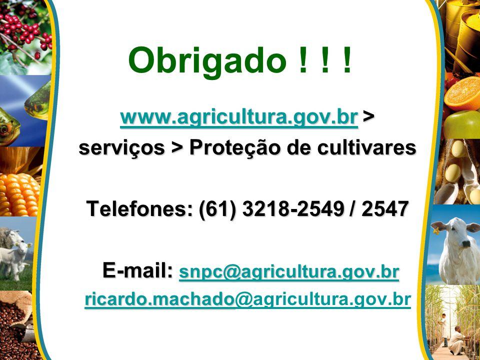 Obrigado ! ! ! www.agricultura.gov.br >