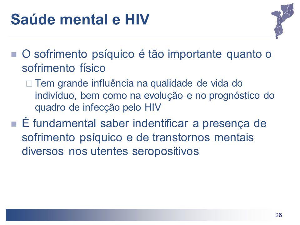 Saúde mental e HIV O sofrimento psíquico é tão importante quanto o sofrimento físico.