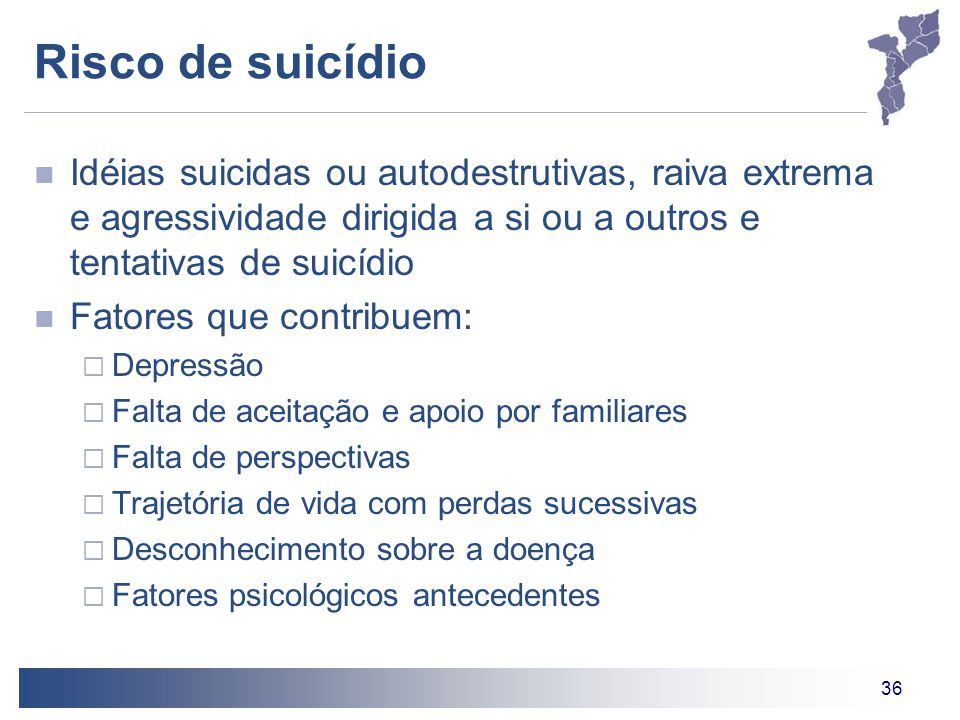 Risco de suicídio Idéias suicidas ou autodestrutivas, raiva extrema e agressividade dirigida a si ou a outros e tentativas de suicídio.